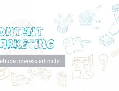 Content Marketing – … Buxtehude interessiert nicht