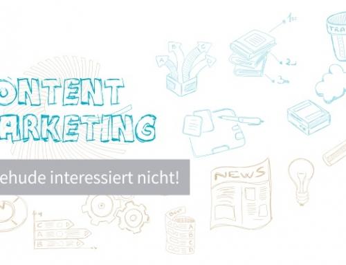 Content Marketing – … Buxtehude interessiert nicht